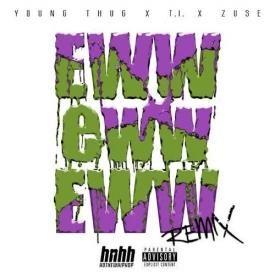 Eww Eww Eww (Remix) Feat. T.I. & Zuse
