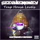 Trap House Levels