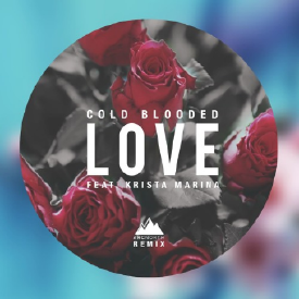 Cold Blooded Love (Arc North Remix)