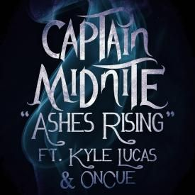 Captain Midnite - Ashes Rising ft. Kyle Lucas & OnCue