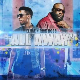 All Away (Feat. Rick Ross) (Dirty)