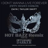 Hot Bazz - Zayan, Talyor Swift - I Dont Wanna Live Forever Cover Art