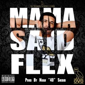 Drake - Mama Said Flex