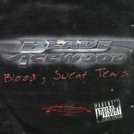Blade Icewood - Blood. Sweat. & Tears