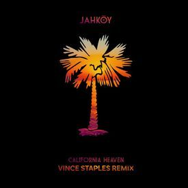 California Heaven (Vince Staples Remix)