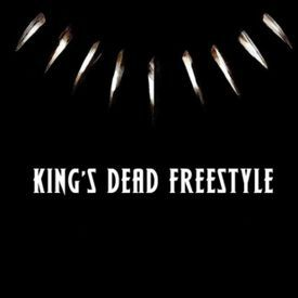 King's Dead Freestyle