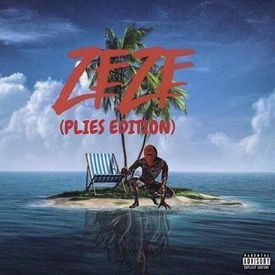 ZEZE (Plies Edition)