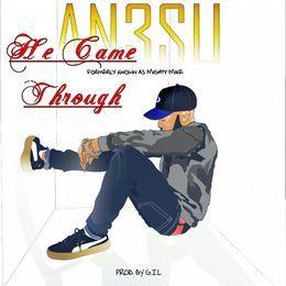 I am Anesu - HE CAME THROUGH Cover Art