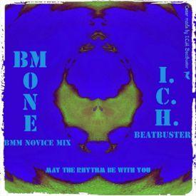 BM ONE🔷BMM NOVICE MIX/ECM*-I.C.H. Beatbuster-Minimal,Dub,House,Reggae,Jazz