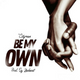 Be My Own