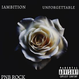 Unforgettable ft PNB Rock