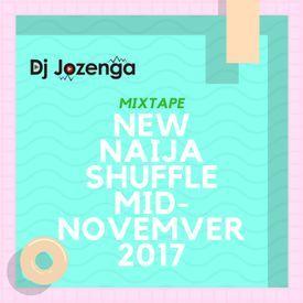 NEW NAIJA SHUFFLE MID-NOVEMVER 2017