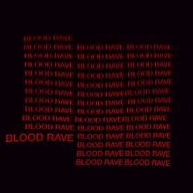 BLOOD RAVE
