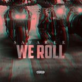 IAMSAFAREE - We Roll Cover Art