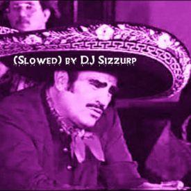 "Vicente Fernandez - "" Aca Entre Nos "" (Slowed) by DJ Sizzurp"