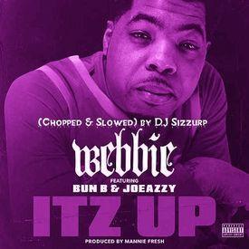 """Webbie - """" Itz Up """" (Chopped & Slowed) by DJ Sizzurp"""