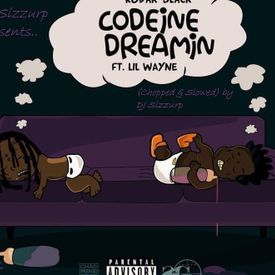 "Kodak Black ft. Lil Wayne - ""Codeine Dreamin"" (Chopped & Slowed) by DJ Sizz"