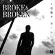 Broke & Broken