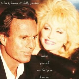 Julio Iglesias - When You Tell Me That You Love Me (duet With Dolly Parton)
