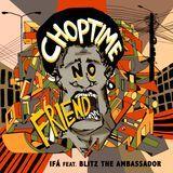 IFÁ - Choptime No Friend (Single) Cover Art