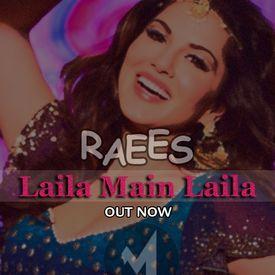 Raees- Laila Main Laila 2017 Remix
