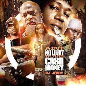 iLLmixtapes.com - DJ Jerry - Ain't No Limit To This Cash Money Cover Art