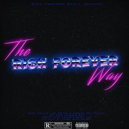 iLLmixtapes.com - The Rich Forever Way Cover Art