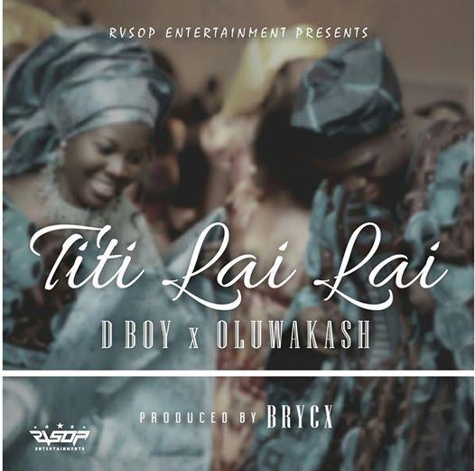"""Orheyn Lai Lai Naa Songs: """"Titi Lai Lai"""" Ft. Oluwakash"""