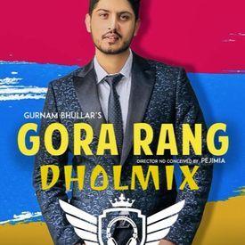 Gora Rang - Gurnam Bhullar - Dholmix - DJ SSS