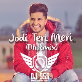 Jodi Teri Meri - Jassie Gill - Dholmix - DJ SSS