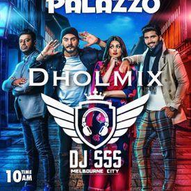 Palazzo Kulwinder Billa Shivjot DHOLMIX DJ SSS