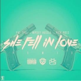 Fat Trel Ft. Rick Ross & Nipsey Hussle - She Fell In Love (Remix)