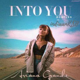 Ariana Grande - Into you (IndiaanKSH Bootleg)