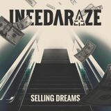 INEEDARAZE - Selling Dreams Cover Art