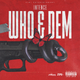 Who & Dem