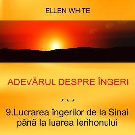 9. Lucrarea îngerilor de la Sinai până la luarea Ierihonului