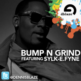 R. KELLY ft. Sylk E. Fyne - 'Bump & Grind'[Freshstyle Remixx][Clean]