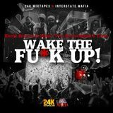InterstateMafia - Wake The Fu*k Up Cover Art