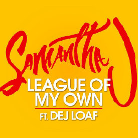 League Of My Own (Ft. Dej Loaf)