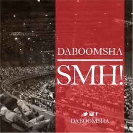DaBoomsha - SMH @daboomsha