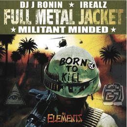 IRealz - Full Metal Jacket: Militant Minded Cover Art