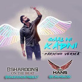 Gaal Ni Kadni - Parmish Verma Remix