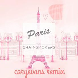 The Chainsmokers - Paris (corycatastrophe Remix)