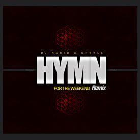 Hymn For The Weekend (DJ Rabid Remix) ft Sheyla