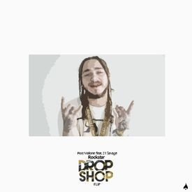 Post Malone - rockstar feat. 21 Savage (Dropshop Flip)