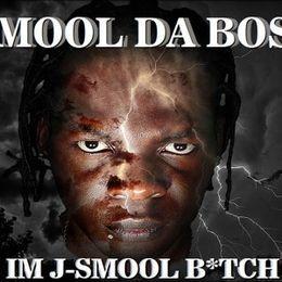 J-SMOOL DA BOSS - IM J-SMOOL BITCH Cover Art