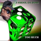 J-SMOOL DA BOSS - Too Much Cover Art