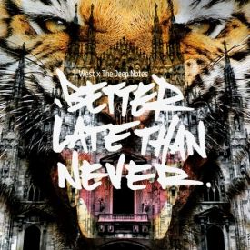 J. West - Better Late Than Never Cover Art