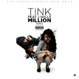 Tink - Million Remix Feat. J-Willz