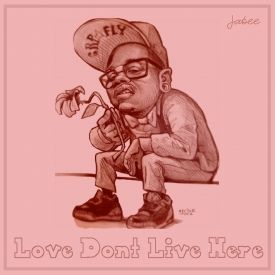 Jabee - Love Dont Live Here  Cover Art
